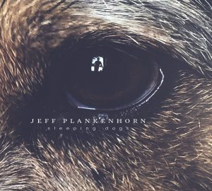"Jeff Plankenhorn's ""Sleeping Dogs"" releases May 4."