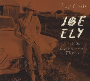 """""""The Lubbock Tapes: Full Circle"""" was released on Ely's Rack 'Em Records label in August."""